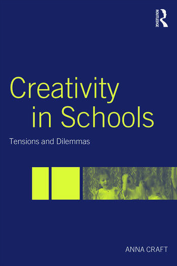 Creativity in Schools Tensions and Dilemmas book cover