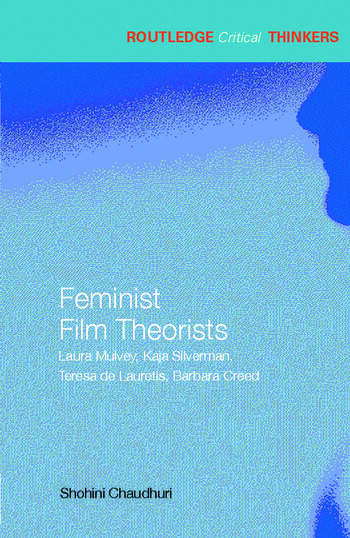 Feminist Film Theorists Laura Mulvey, Kaja Silverman, Teresa de Lauretis, Barbara Creed book cover
