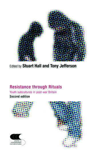 Resistance Through Rituals Youth Subcultures in Post-War Britain book cover