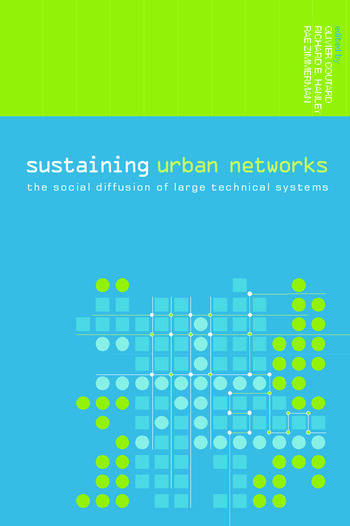 Sustaining Urban Networks The Social Diffusion of Large Technical Systems book cover