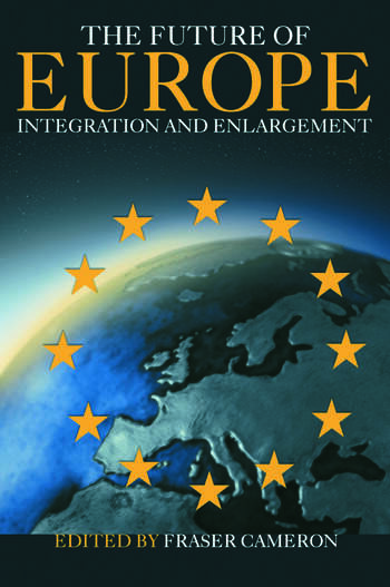 The Future of Europe Integration and Enlargement book cover