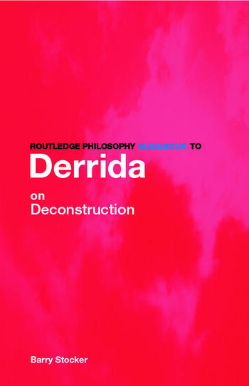 Routledge Philosophy Guidebook to Derrida on Deconstruction book cover