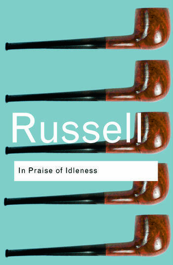 In Praise of Idleness And Other Essays book cover