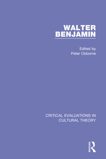 Walter Benjamin:Critical Evaluations 3V Critical Evaluations in Cultural Theory book cover
