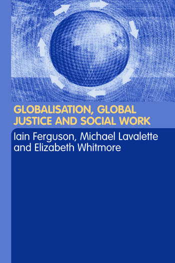 Globalisation, Global Justice and Social Work book cover