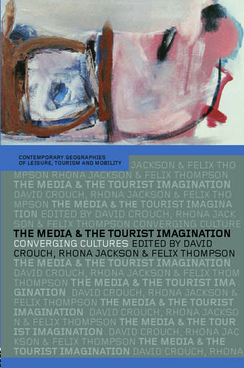 The Media and the Tourist Imagination Converging Cultures book cover