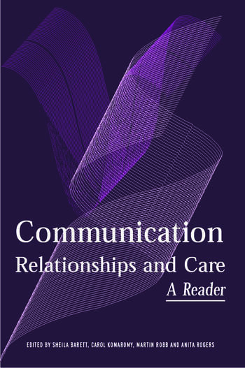 Communication, Relationships and Care A Reader book cover