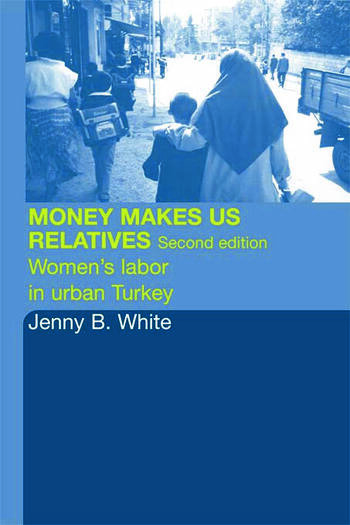 Money Makes Us Relatives Women's Labor in Urban Turkey book cover