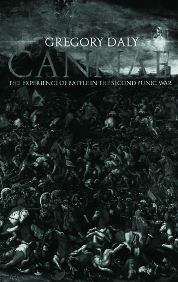Cannae: The Experience of Battle in the Second Punic War The Experience of Battle in the Second Punic War book cover