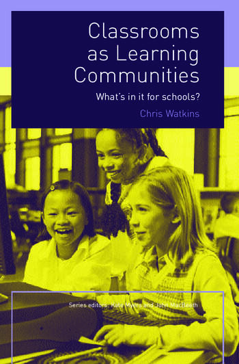 Classrooms as Learning Communities What's In It For Schools? book cover