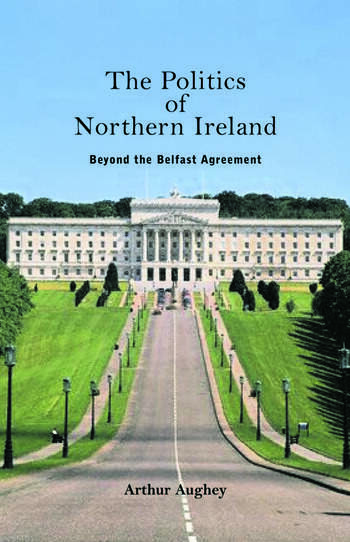 The Politics of Northern Ireland Beyond the Belfast Agreement book cover