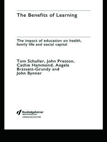 The Benefits of Learning The Impact of Education on Health, Family Life and Social Capital book cover