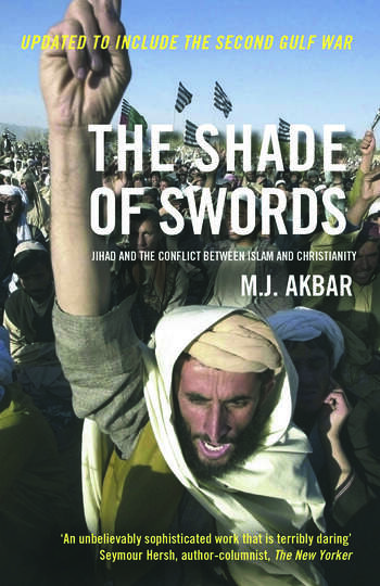 The Shade of Swords Jihad and the Conflict between Islam and Christianity book cover