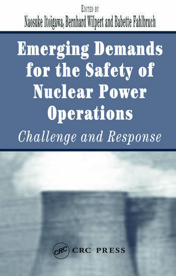 Emerging Demands for the Safety of Nuclear Power Operations Challenge and Response book cover