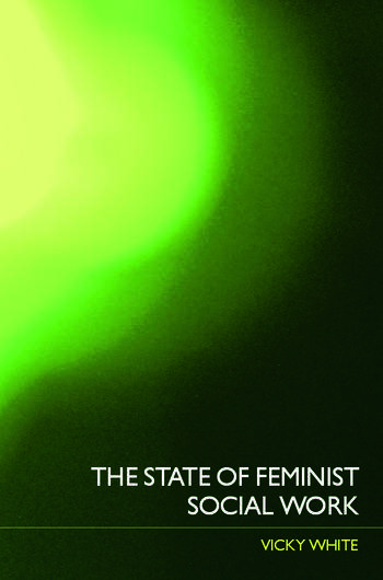 The State of Feminist Social Work book cover