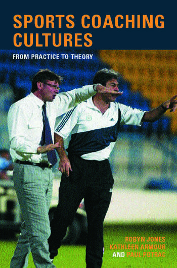 Sports Coaching Cultures From Practice to Theory book cover