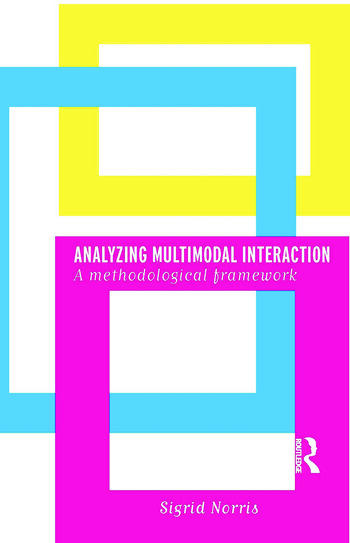 Analyzing Multimodal Interaction A Methodological Framework book cover