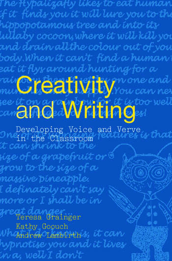 Creativity and Writing Developing Voice and Verve in the Classroom book cover