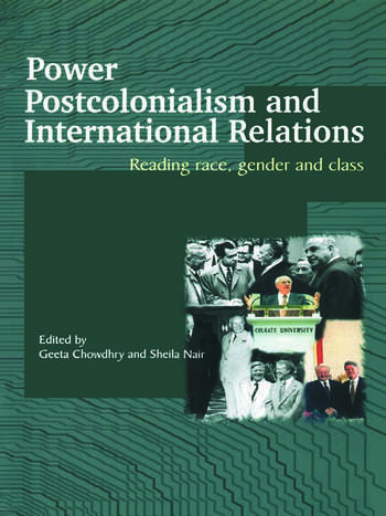 Power, Postcolonialism and International Relations Reading Race, Gender and Class book cover