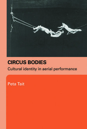 Circus Bodies Cultural Identity in Aerial Performance book cover