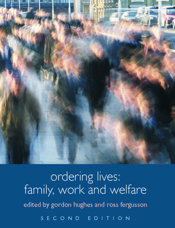 Ordering Lives Family, Work and Welfare book cover