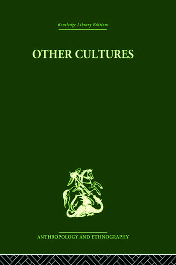 Other Cultures Aims, Methods and Achievements in Social Anthropology book cover