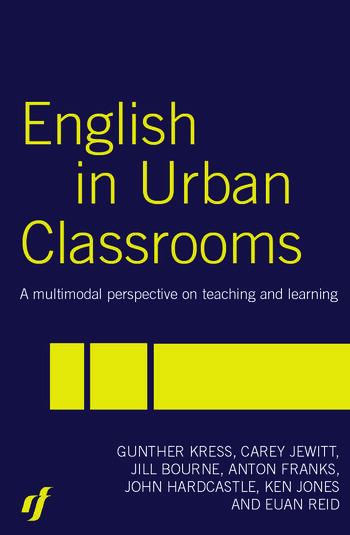 English in Urban Classrooms A Multimodal Perspective on Teaching and Learning book cover
