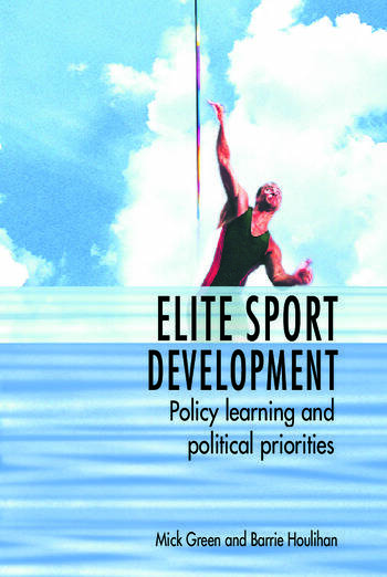 Elite Sport Development Policy Learning and Political Priorities book cover