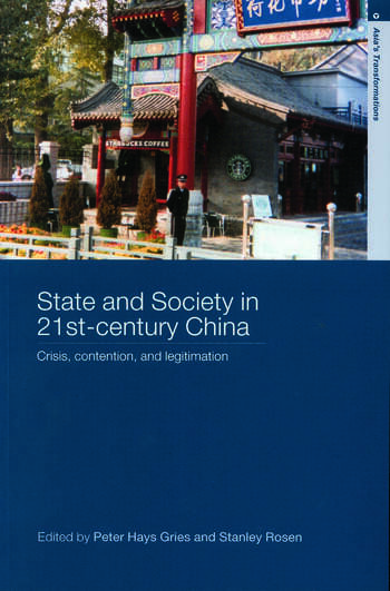 State and Society in 21st Century China Crisis, Contention and Legitimation book cover