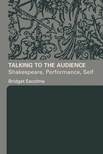 Talking to the Audience Shakespeare, Performance, Self book cover