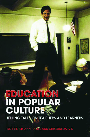 Education in Popular Culture Telling Tales on Teachers and Learners book cover