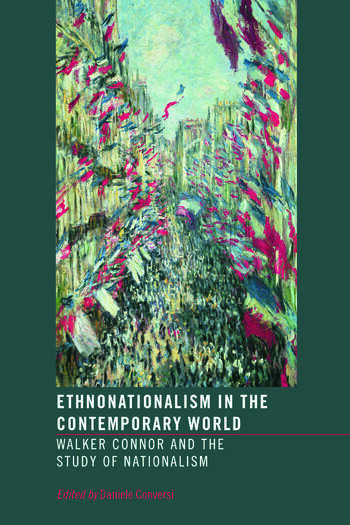 Ethnonationalism in the Contemporary World Walker Connor and the Study of Nationalism book cover