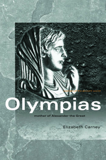 Olympias Mother of Alexander the Great book cover