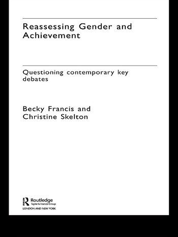 Reassessing Gender and Achievement Questioning Contemporary Key Debates book cover