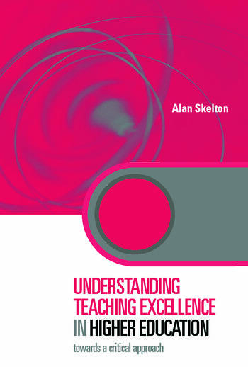 Understanding Teaching Excellence in Higher Education Towards a Critical Approach book cover