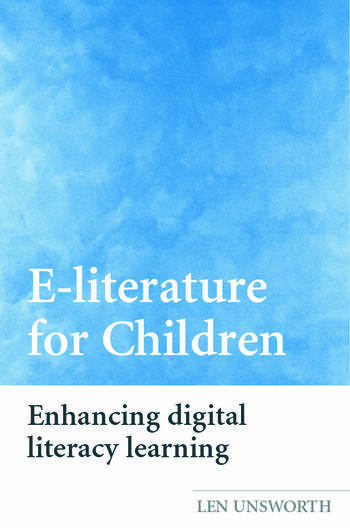 E-literature for Children Enhancing Digital Literacy Learning book cover