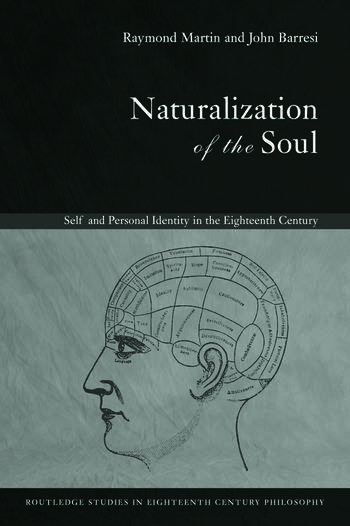 Naturalization of the Soul Self and Personal Identity in the Eighteenth Century book cover