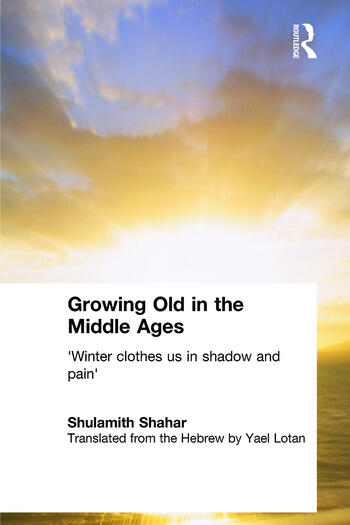 Growing Old in the Middle Ages 'Winter Clothes Us in Shadow and Pain' book cover