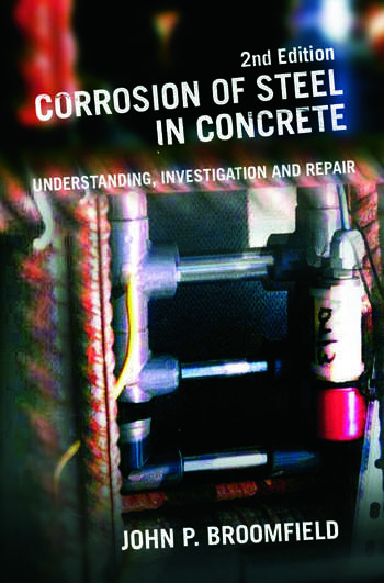 Corrosion of Steel in Concrete Understanding, Investigation and Repair, Second Edition book cover