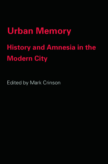 Urban Memory History and Amnesia in the Modern City book cover