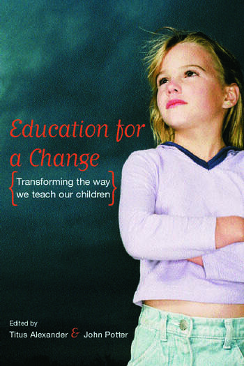 Education for a Change Transforming the way we teach our children book cover