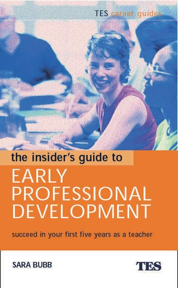 The Insider's Guide to Early Professional Development Succeed in Your First Five Years as a Teacher book cover