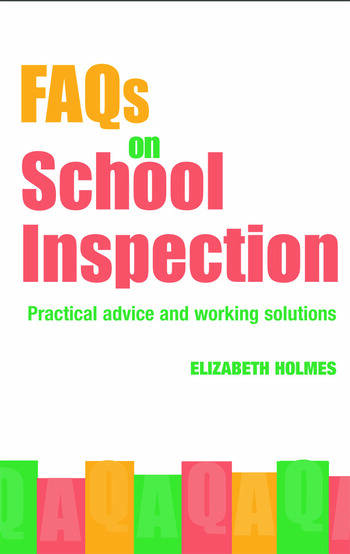 FAQs for School Inspection Practical Advice and Working Solutions book cover