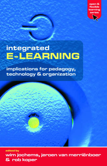 Integrated E-Learning Implications for Pedagogy, Technology and Organization book cover