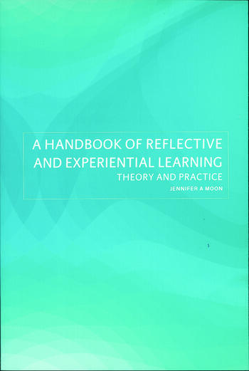 A Handbook of Reflective and Experiential Learning Theory and Practice book cover