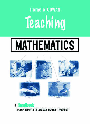 Teaching Mathematics A Handbook for Primary and Secondary School Teachers book cover