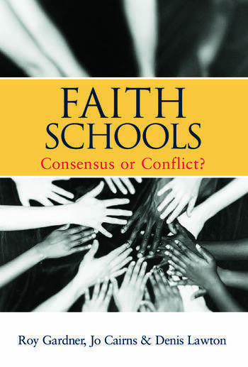 Faith Schools Consensus or Conflict? book cover
