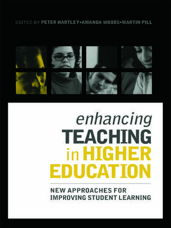 Enhancing Teaching in Higher Education New Approaches to Improving Student Learning book cover