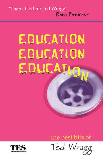 Education, Education, Education The Best Bits of Ted Wragg book cover
