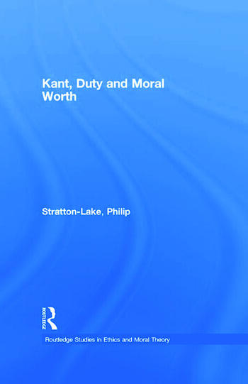 Kant, Duty and Moral Worth book cover